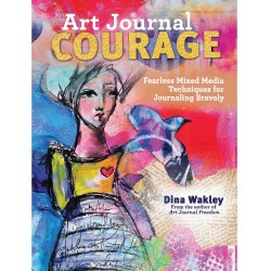 Art Journal Courage Dina Wakley North Light Books