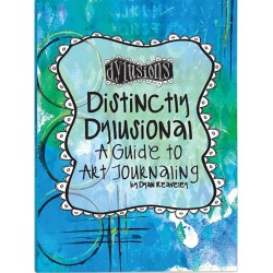 Distinctly Dylusional A Guide To Art Journaling Dylusions