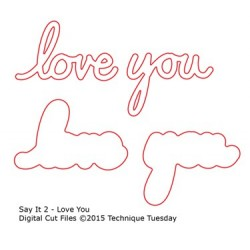 Say It 2- Love You DIY Dies Technique Tuesday